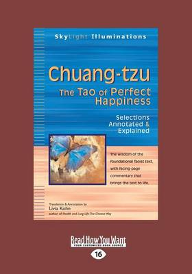 Chuang-Tzu: The Tao of Perfect Happiness-Selections Annotated & Explained (Paperback)