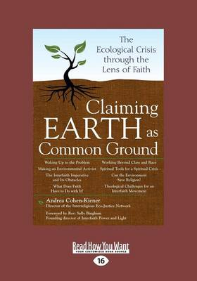 Claiming Earth as Common Ground: The Ecological Crises Through the Lens of Faith (Paperback)