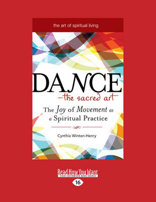 Dance-The Sacred Art: The Joy of Movement as a Spiritual Practice (Paperback)