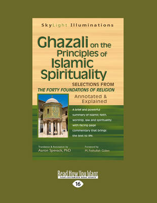 Ghazali on the Principles of Islamic Sprituality: Selections from the Forty Foundations of Religion-Annotated & Explained (Paperback)