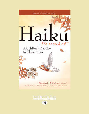 Haiku-The Sacred Art: A Spiritual Practice in Three Lines (Paperback)