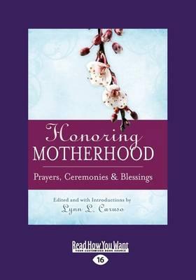 Honoring Motherhood: Prayers, Ceremonies & Blessings (Paperback)