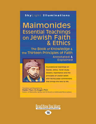 Maimonides-Essential Teachings on Jewish Faith & Ethics: The Book of Knowledge & the Thirteen Principles of Faith-Annotated & Explained (Paperback)
