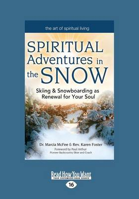 Spiritual Adventures in the Snow: Skiing & Snowboarding as Renewal for Your Soul (Paperback)