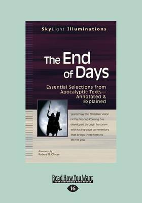 The End of Days: Essential Selections from Apocalyptic Texts-Annotated & Explained (Paperback)