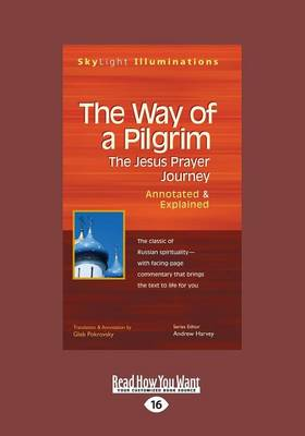 The Way of a Pilgrim: The Jesus Prayer Journey-Annotated & Explained (Paperback)