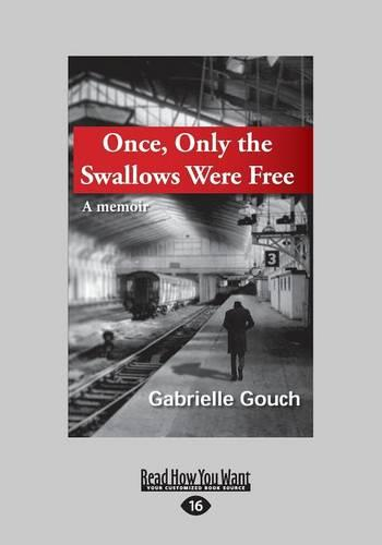 Once, Only the Swallows Were Free: A Memoir (Paperback)