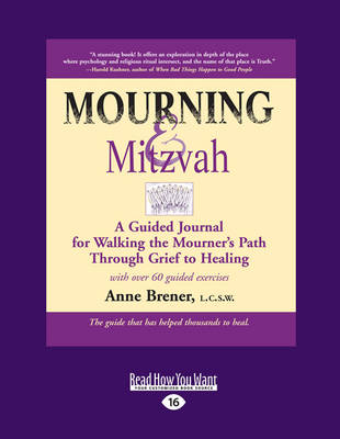Mourning & Mitzvah: A Guided Journal for Walking the Mourner's Path Through Grief to Healing (Paperback)