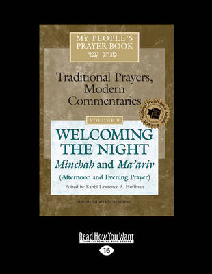 My People's Prayer Book: Traditional Prayers, Modern Commentaries (Vol. 09): Welcoming the Night: Minchah and Ma'ariv (Afternoon and Evening Prayer) (Paperback)