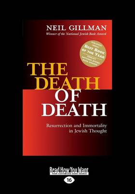 The Death of Death: Resurrection and Immortality in Jewish Thought (Paperback)