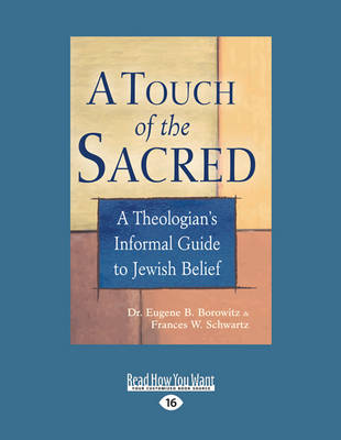 A Touch of the Sacred: A Theologian's Informal Guide to Jewish Belief (Paperback)