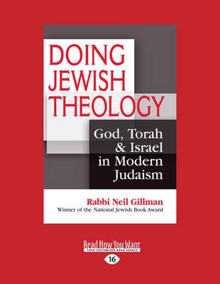 Doing Jewish Theology: God, Torah & Israel in Modern Judaism (Paperback)