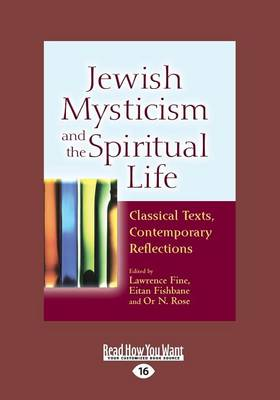 Jewish Mysticism and the Spiritual Life: Classical Texts, Contemporary Reflections (Paperback)