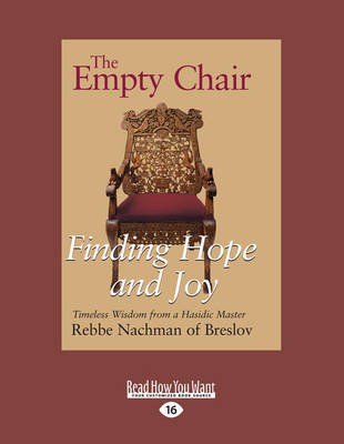 The Empty Chair: Finding Hope and Joy-Timeless Wisdom from a Hasidic Master, Rebbe Nachman of Breslov (Paperback)