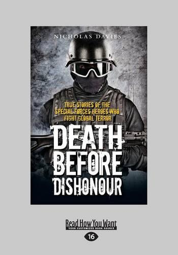 Death Before Dishonour: True Stories of the Special Forces Heroes Who Fight Global Terror (Paperback)