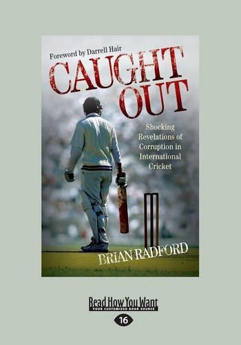 Caught Out: Shocking Revelations of Corruption in International Cricket (Paperback)
