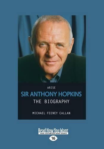 Arise: Sir Anthony Hopkins: The Biography (Paperback)
