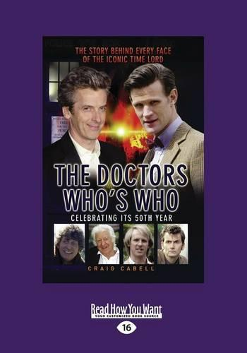 The Doctors Who's Who: The Story Behind Every Face of the Iconic Time Lord (Paperback)