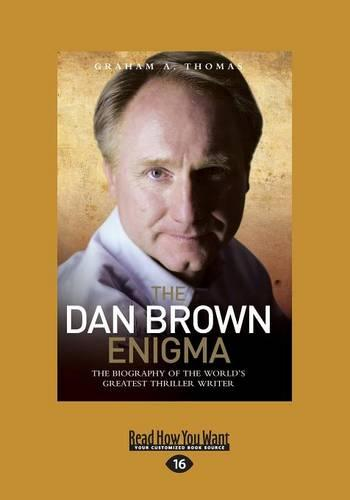 The Dan Brown Enigma: The Biography of the World's Greatest Thriller Writer (Paperback)