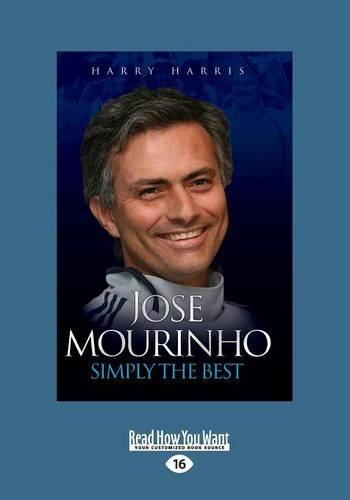 Jose Mourino: Simply the Best (Paperback)