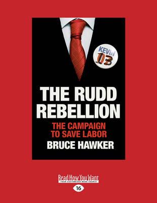 The Rudd Rebellion: The Campaign to Save Labor (Paperback)