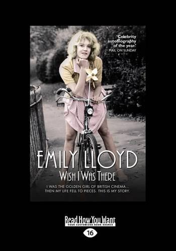 Wish I Was There: I Was the Golden Girl of British Cinema ...Then My Life Fell to Pieces. This is My Story. (Paperback)