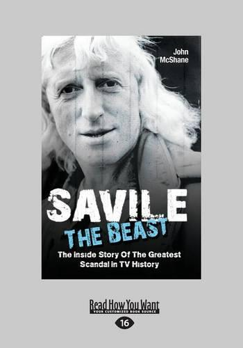 Saville - the Beast: The Inside Story of the Greatest Scandal in TV History (Paperback)