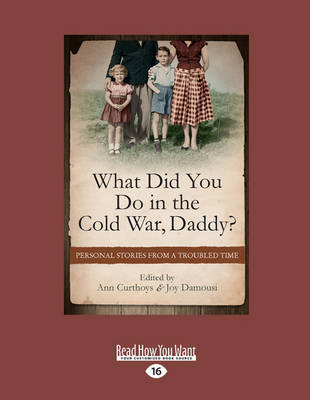 What Did You Do in the Cold War Daddy?: Personal Stories from a Troubled Time (Paperback)