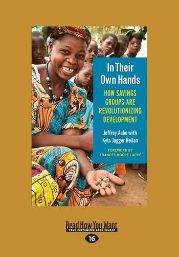 In Their Own Hands: How Savings Groups are Revolutionizing Development (Paperback)