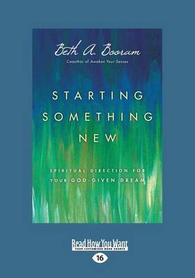 Starting Something New: Spiritual Direction for Your God-Given Dream (Paperback)