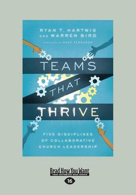 Teams That Thrive: Five Disciplines of Collaborative Church Leadership (Paperback)