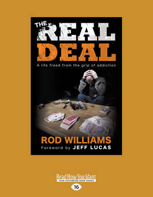 The Real Deal: A Life Freed from the Grip of Addiction (Paperback)