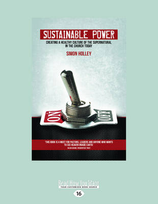 Sustainable Power: Creating a Healthy Culture of the Supernatural in the Church Today (Paperback)