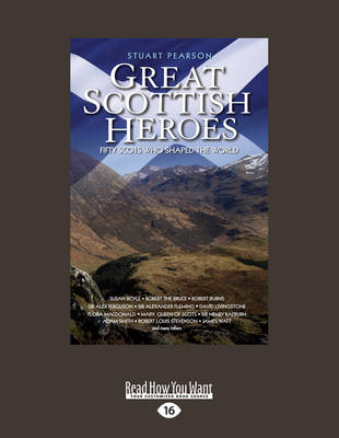 Great Scottish Heroes: Fifty Scots Who Shaped the World (Paperback)