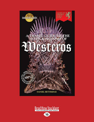 A Travel Guide to the Seven Kingdoms of Westeros (Paperback)