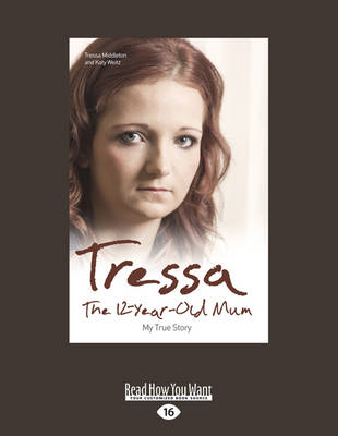 Tressa: The 12-Year-Old Mum (Paperback)