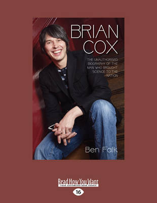 Brian Cox: The Unauthorised Biography of the Man Who Brought Science to the Nation (Paperback)