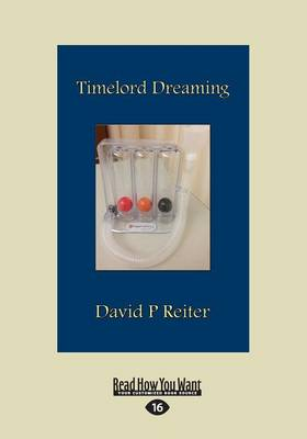 Timelord Dreaming: Tweetems from Ward 8b (Paperback)