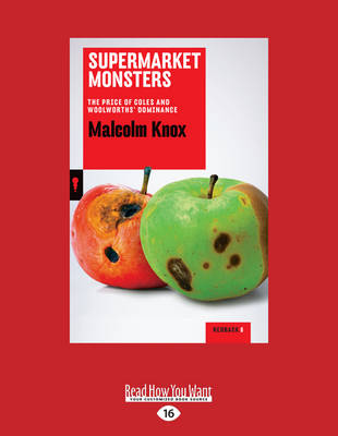 Supermarket Monsters: The Price of Coles and Woolworths' Dominance (Paperback)