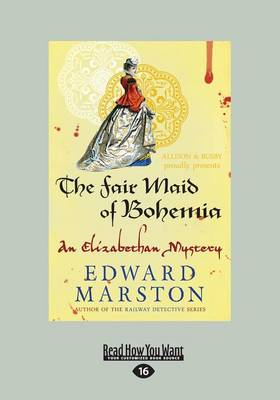 The Fair Maid of Bohemia: An Elizabethan Mystery (Paperback)