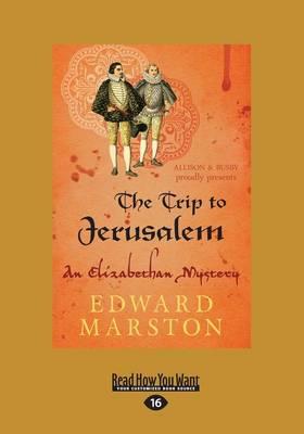 The Trip to Jerusalem: An Elizabethan Mystery (Paperback)