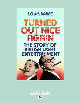 Turned Out Nice Again: The Story of British Light Entertainment (Paperback)