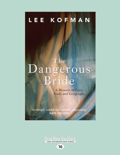 The Dangerous Bride: A Memoir of Love, Gods and Geography (Paperback)