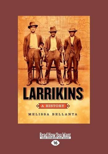 Larrikins: A History (Paperback)