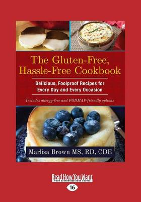 The Gluten-Free, Hassle Free Cookbook: Delicious, Foolproof Recipes for Every Day and Every Occasion (Paperback)
