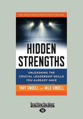 Hidden Strengths: Unleashing the Crucial Leadership Skills You Already Have (Paperback)