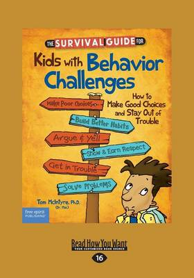 The Survival Guide for Kids with Behavior Challenges: How to Make Good Choices and Stay Out of Trouble (Revised   Updated Edition) (Paperback)