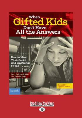 When Gifted Kids Don't Have All the Answers: How to Meet Their Social and Emotional Needs (Revised   Updated Edition) (Paperback)