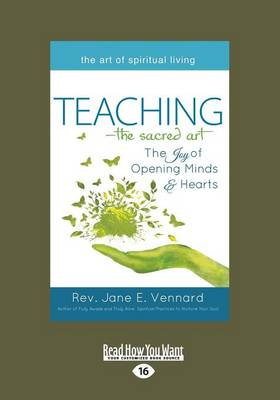 Teaching-The Sacred Art: The Joy of Opening Minds   Hearts (Paperback)