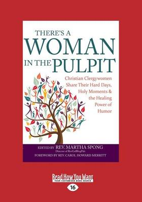 There's a Woman in the Pulpit: Christian Clergywomen Share Their Hard Days, Holy Moments and the Healing Power of Humor (Paperback)